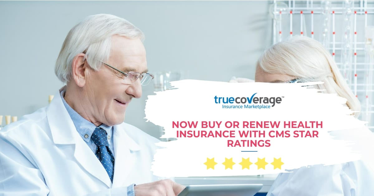 Now Buy Or Renew Health Insurance With Cms Star Ratings
