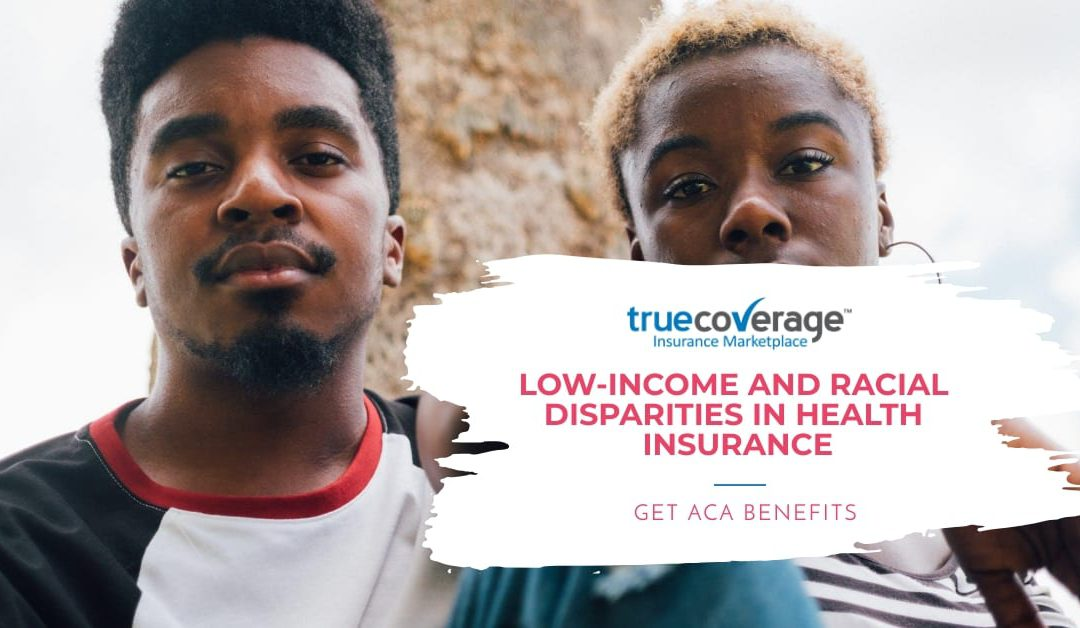 low income and racial disparity in health insurance get ACA benefits